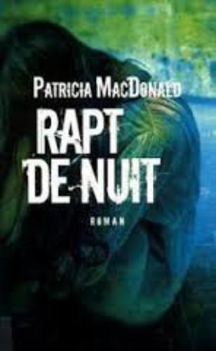 Rapt de nuit - Patricia MacDonald