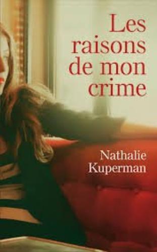 Les raisons de mon crime - Nathalie Kuperman