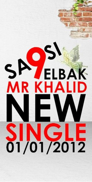 "Nouveau Single ""Sa9si 9albak"" Mr Khalid"