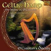 "Cd116 :  Aryed  FRANKFURTER  "" The  music  of  O'Carolan -  O' Carolan dream ""  ( Arc music )"