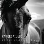 "Cd118  :  CAPERCAILLIE  "" At  the  hearth  of  it  all  """