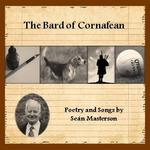 "Cd 132 : Sean  MASTERSON  +  Tommy  DONOHOE   "" The  bard  of  cornafean -  poetry and  songs  of  Sean Masterson """