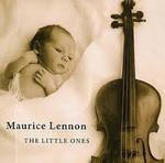 """Cd 134 : Maurice  LENNON  """" The  little  ones """" / Clo  lar  chonnacht"""