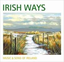 Compilation : IRISH  WAYS : MUSIC  AND  SONG  OF  IRELAND  /  Celtic  airs