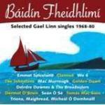 Cd176 : BAIDIN  FHEIDHLIMI -  Séledted Gaël Linn  single 1968-80  ( Gaël Linn - Keltia Musique )