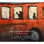 """Cd 14 : VINCENDEAU - FELDER  """" Samajhima """"  (Parker prod )"""