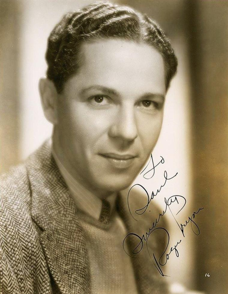Roger PRYOR (27 Août 1901, New-York - 31 Janvier 1974, Puerto Vallarta, Mexique) est un acteur Américain.