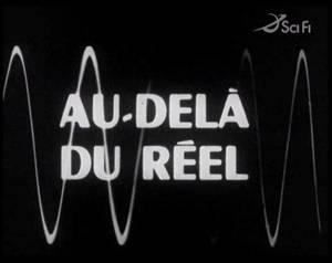 Au-delà du réel (1963-1965) - Au-delà du réel : l'aventure continue (1995-2002)