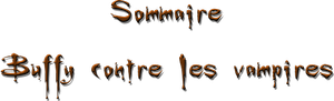 Sommaire Buffy contre les vampires