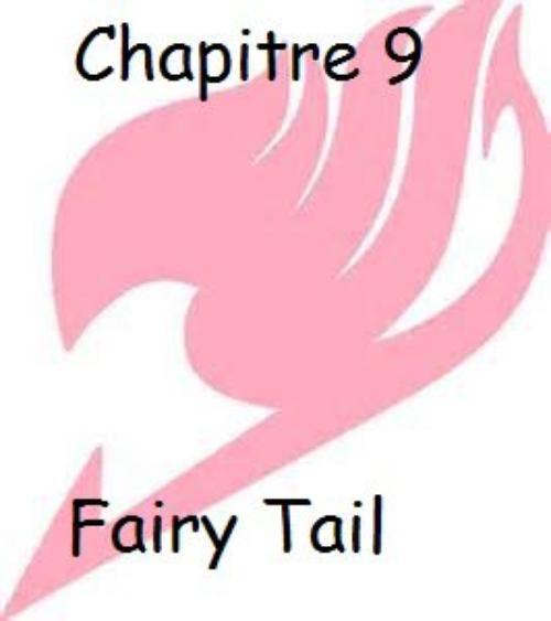 Fiction 1, chapitre 9 : Fairy Tail