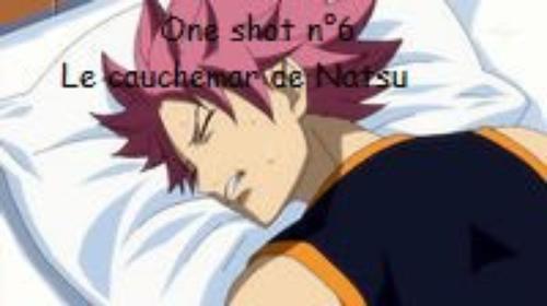 OS n°6: Le cauchemar de Natsu