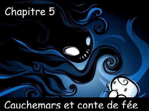 Fiction 7, chapitre 5: Cauchemars et conte de fée