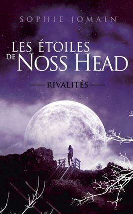 Les étoiles de Noss Head tome 2 : Rivalités, Sophie Jomain