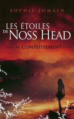Les étoiles de Noss Head tome 3 : Accomplissement, Sophie Jomain