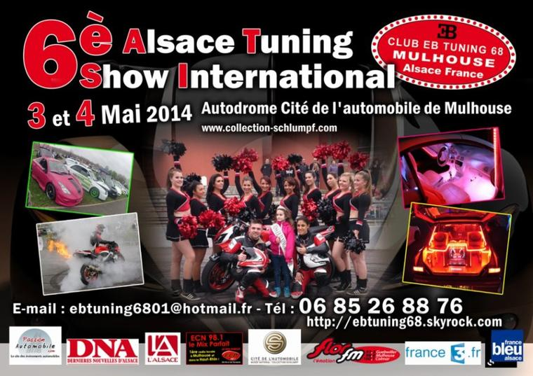 6ème Alsace Tuning Show International 3 et 4 Mai 2014. autodrome Cité de l'auto de Mulhouse ( 24 ème organisations de Meetings Tuning Signé EB Tuning 68.
