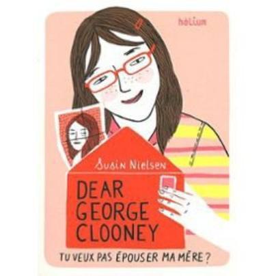 Dear George Clooney tu veux pas épouser ma mère