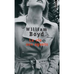 """La vie aux aguets "" de William Boyd  ★★★★"