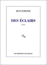 """"""" Des éclairs """" de Jean Echenoz   ★★"""