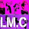 LM.C - Rock the LM.C