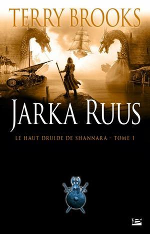 Le Haut Druide De Shannara Tome 1: Jarka Ruus