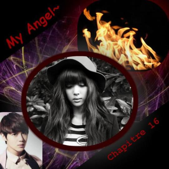 My Angel~ : Chapitre 16 !