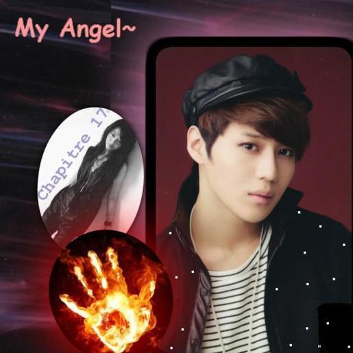 My Angel~ : Chapitre 17 !