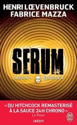 LIVRE: Serum Saison.1 - Tome.4 / Henri Loevenbruck & Fabrice Mazza