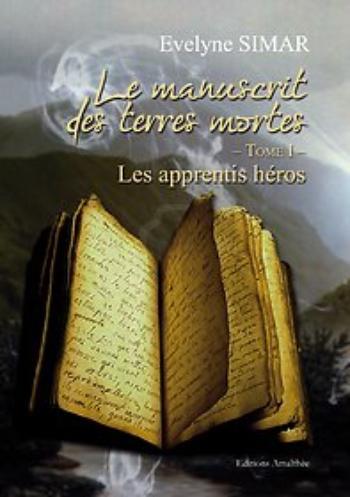 Le manuscrit des terres mortes 1Les apprentis héros