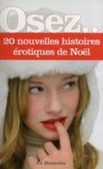 Osez 20 nouvelles histoires érotiques de Noel