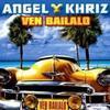 Ven Bailalo - Angel y Khriz