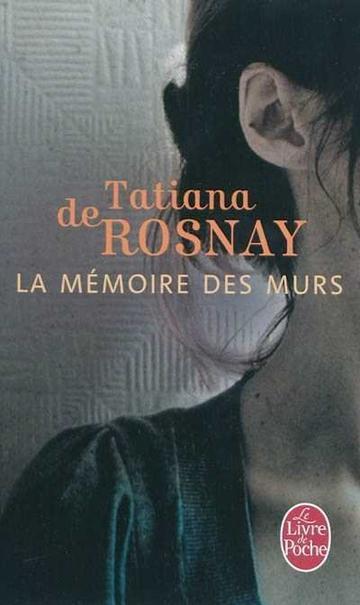 La mémoire des murs - Tatiana de Rosnay - 9/10