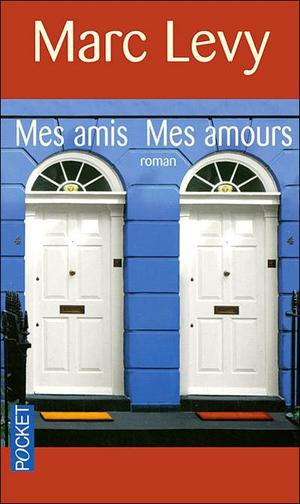 Mes amis, mes amours - M.Levy - 8,5/10