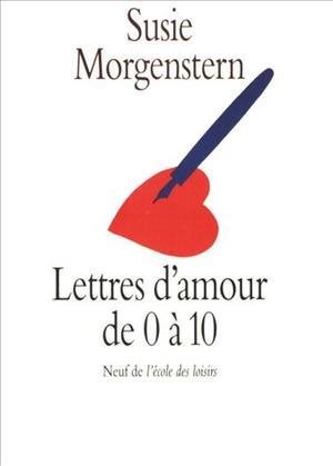 Lettres d'amour de 0 à 10 - S. Morgenstern -