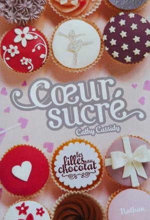 Coeur sucré - Les filles aux chocolats, tome 7 - Cathy Cassidy - 7/10