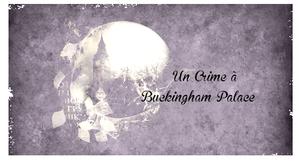 Feuille à Fanfiction : Un crime à Buckingham Palace. - Sherlock Holmes.