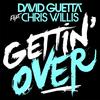 David Guetta feat chris wilis Gettin' Over