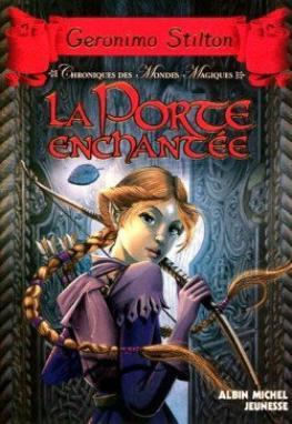 Chroniques des mondes magiques: tome 2: La portes enchantée