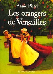 Le orangers de Versailles/Parfum de meurtre/Pour le coeur du roi: