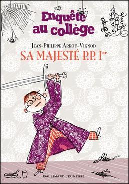 Enquête au collège : tome 7 : Sa majesté P.P. Ier