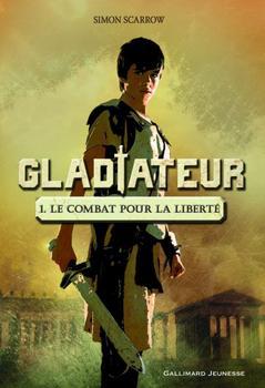 Gladiateur: tome 1 : Le combat pour la liberté