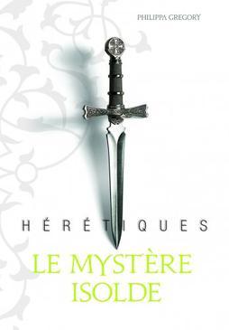Hérétiques : Le mystère Isolde