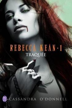 Rebecca Kean tome 1: Traquée