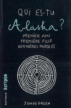 Qui es-tu Alaska? by John Green