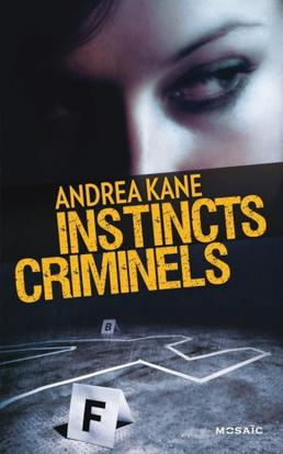 Instincts Criminels by Andréa Kane