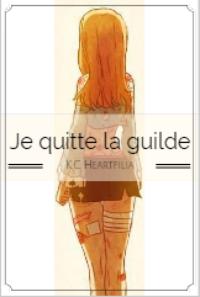 Fan Fiction 1 : Je quitte la guilde