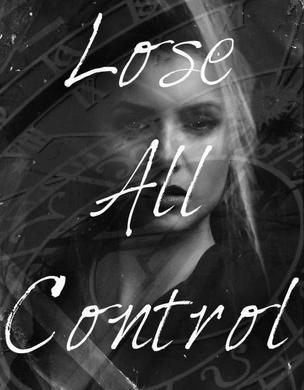 Lose all control
