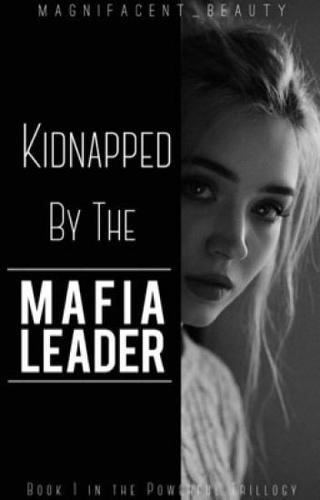 Kidnapped By The Mafia Leader