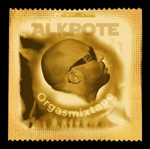 ALKPOTE | ORGASMIXTAPE Volume 2 | Disponible !
