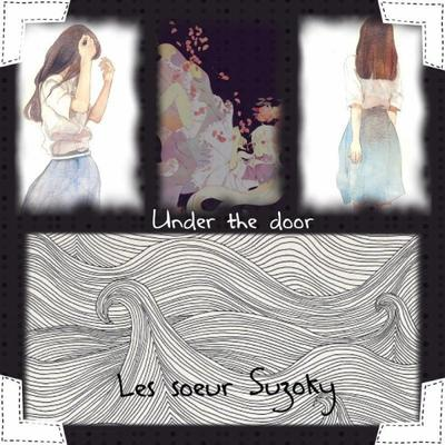 Under the door, les s½ur Suzoky
