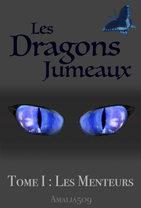 Les Dragons Jumeaux Tome 1: Les menteurs